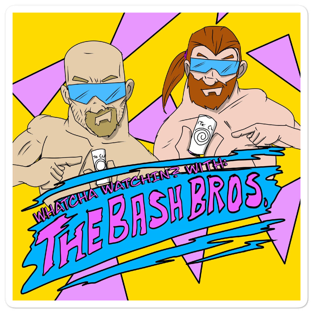 """Whatcha Watchin? With The Bash Bros """"Whatcha Watchin?"""" Bubble-free stickers"""