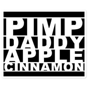 "PIMP.DADDY.APPLE.CINNAMON ""PDAC"" Bubble-free stickers"