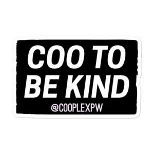 """COOPLEX """"Coo to be Kind"""" Bubble-free stickers"""