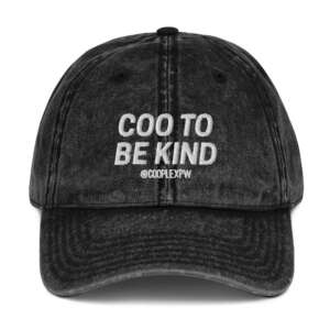 """COOPLEX """"Coo to be Kind"""" Dad hat"""