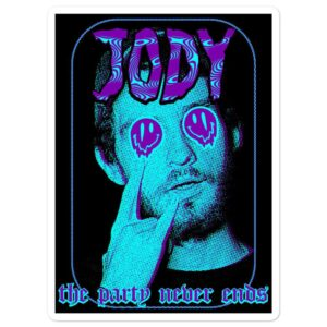 """Jody Himself """"The Party Never Ends"""" Bubble-free stickers"""