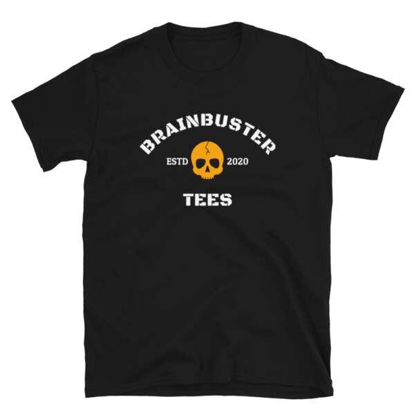 "Brainbuster Tees ""ESTD. 2020"" Short-Sleeve Unisex T-Shirt"