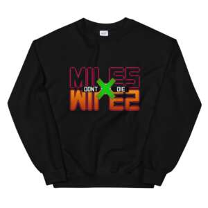 """Don't Die Miles """"Don't Die x HunterxHunter"""" Unisex Sweatshirt"""