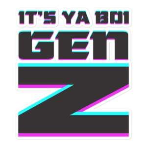 """Gen Z """"It's Ya Boi"""" Bubble-free stickers"""