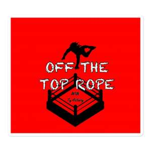 """Off The Top Rope """"Off The Top Rope"""" Bubble-free stickers"""