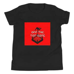 """Off The Top Rope """"Off The Top Rope"""" Youth Short Sleeve T-Shirt"""